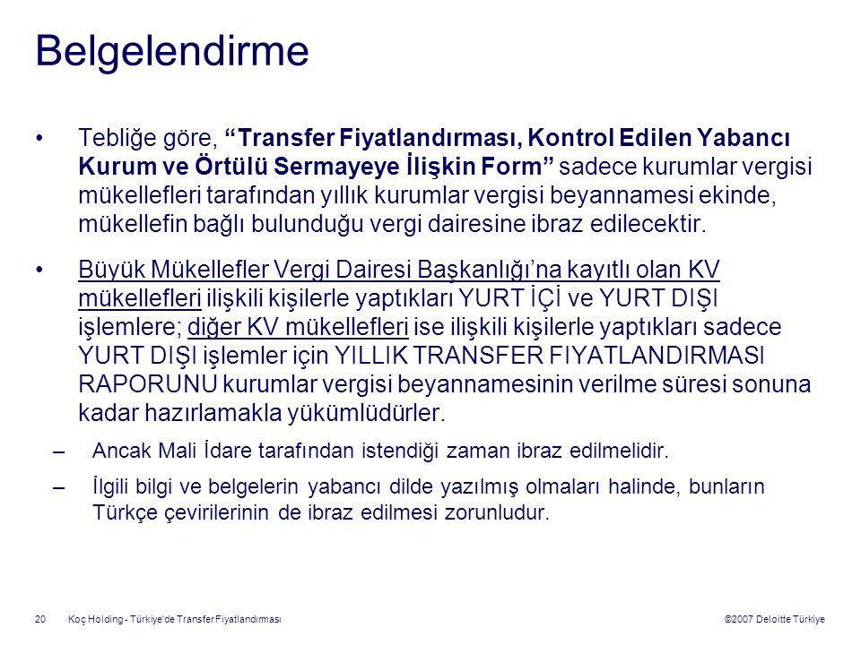 """©2007 Deloitte Türkiye Koç Holding - Türkiye'de Transfer Fiyatlandırması 20 Belgelendirme Tebliğe göre, """"Transfer Fiyatlandırması, Kontrol Edilen Yaba"""