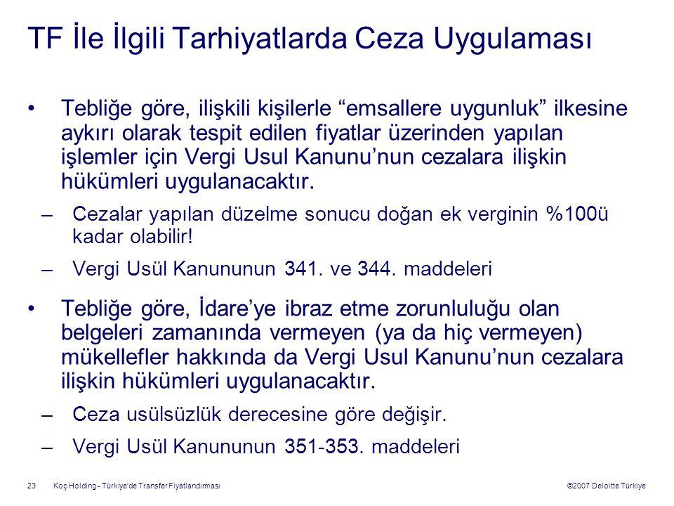 ©2007 Deloitte Türkiye Koç Holding - Türkiye'de Transfer Fiyatlandırması 23 TF İle İlgili Tarhiyatlarda Ceza Uygulaması Tebliğe göre, ilişkili kişiler