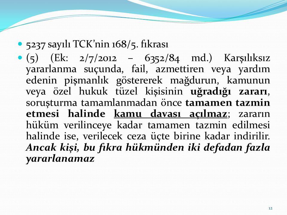 5237 sayılı TCK'nin 168/5.