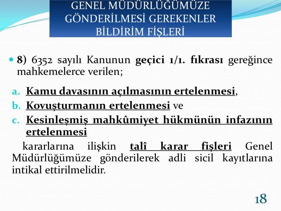 8) 6352 sayılı Kanunun geçici 1/1.fıkrası gereğince mahkemelerce verilen; a.
