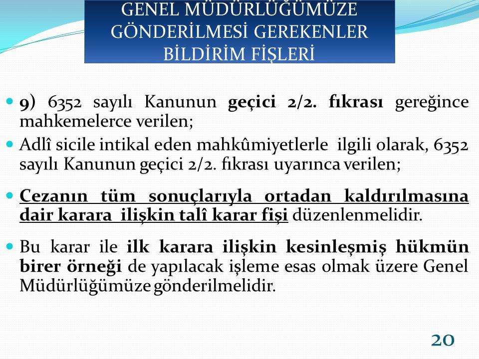 9) 6352 sayılı Kanunun geçici 2/2.