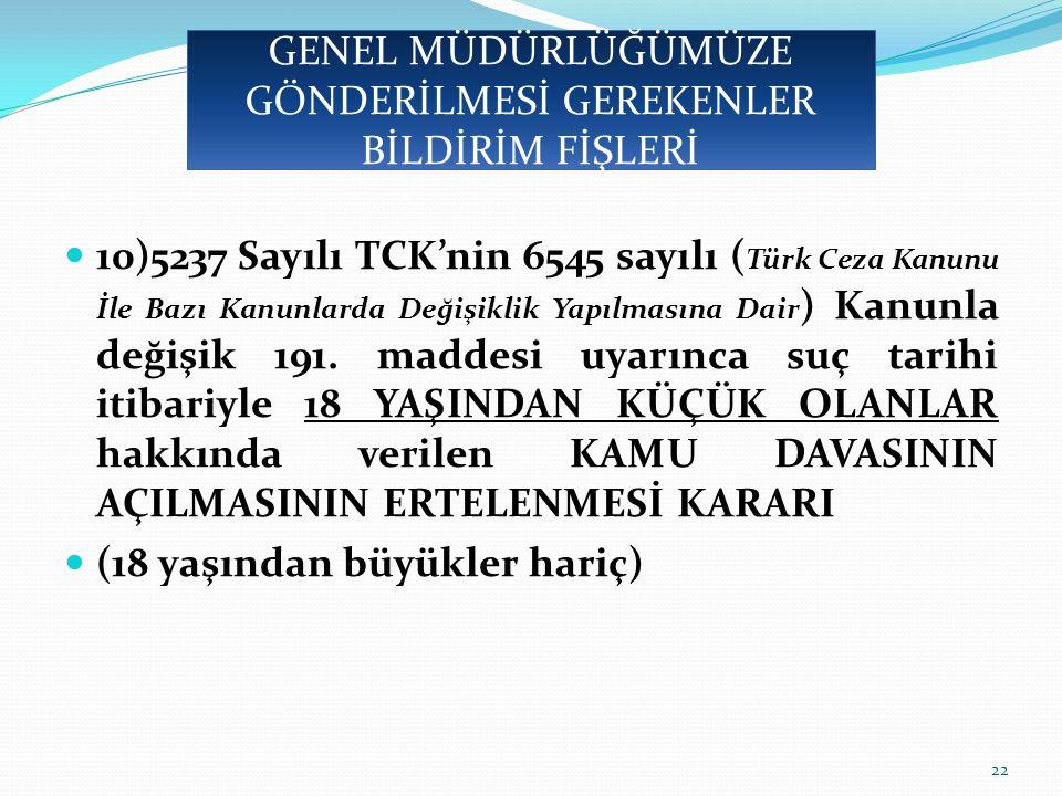 10)5237 Sayılı TCK'nin 6545 sayılı ( Türk Ceza Kanunu İle Bazı Kanunlarda Değişiklik Yapılmasına Dair ) Kanunla değişik 191.