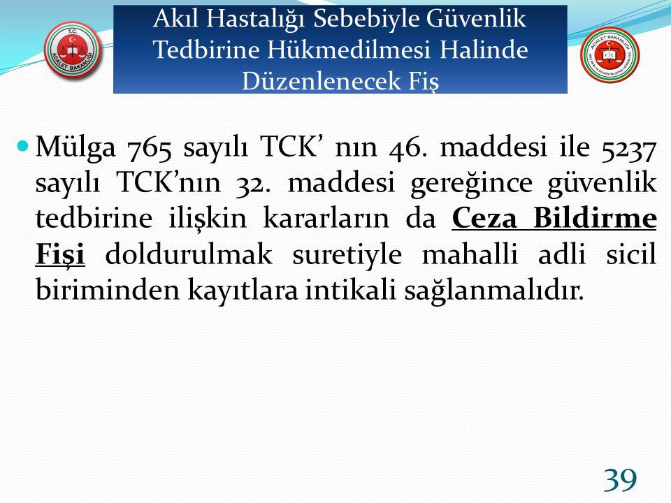 Mülga 765 sayılı TCK' nın 46.maddesi ile 5237 sayılı TCK'nın 32.