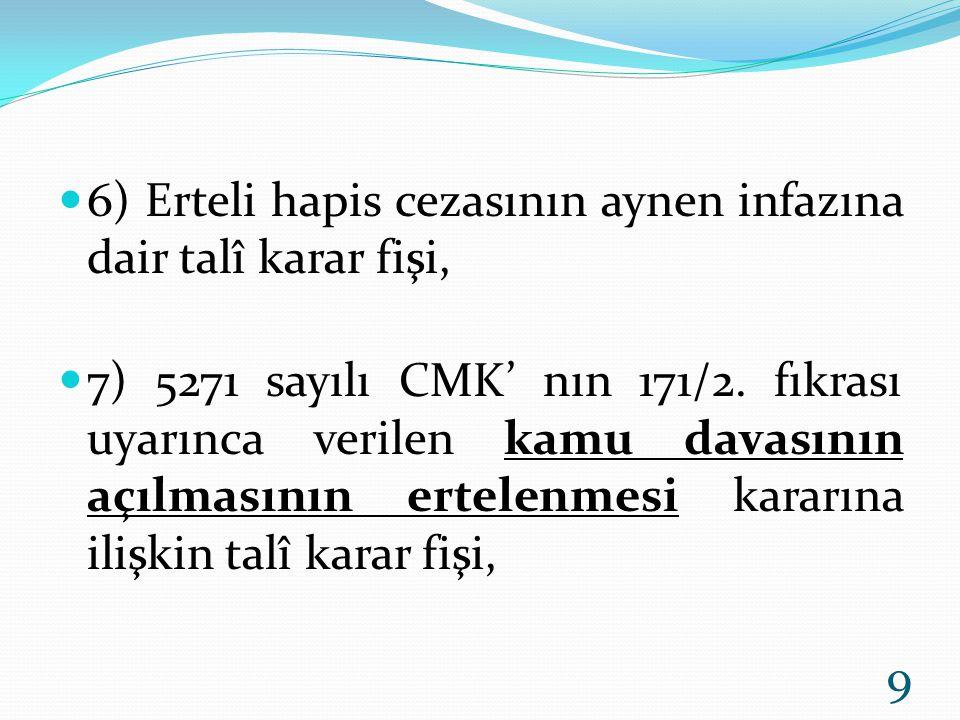 8) 5271 sayılı Ceza Muhakemesi Kanununun 231.