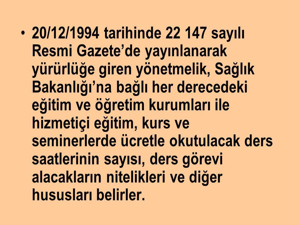20/12/1994 tarihinde 22 147 sayılı Resmi Gazete'de yayınlanarak yürürlüğe giren yönetmelik, Sağlık Bakanlığı'na bağlı her derecedeki eğitim ve öğretim