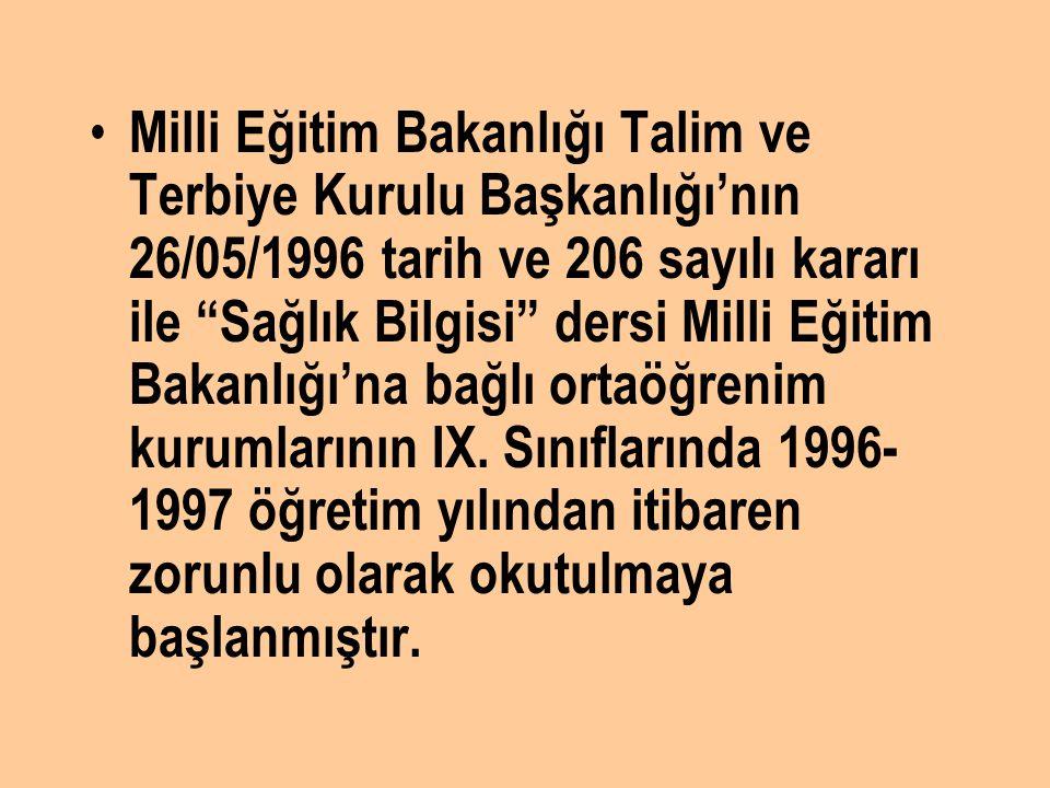 """Milli Eğitim Bakanlığı Talim ve Terbiye Kurulu Başkanlığı'nın 26/05/1996 tarih ve 206 sayılı kararı ile """"Sağlık Bilgisi"""" dersi Milli Eğitim Bakanlığı'"""