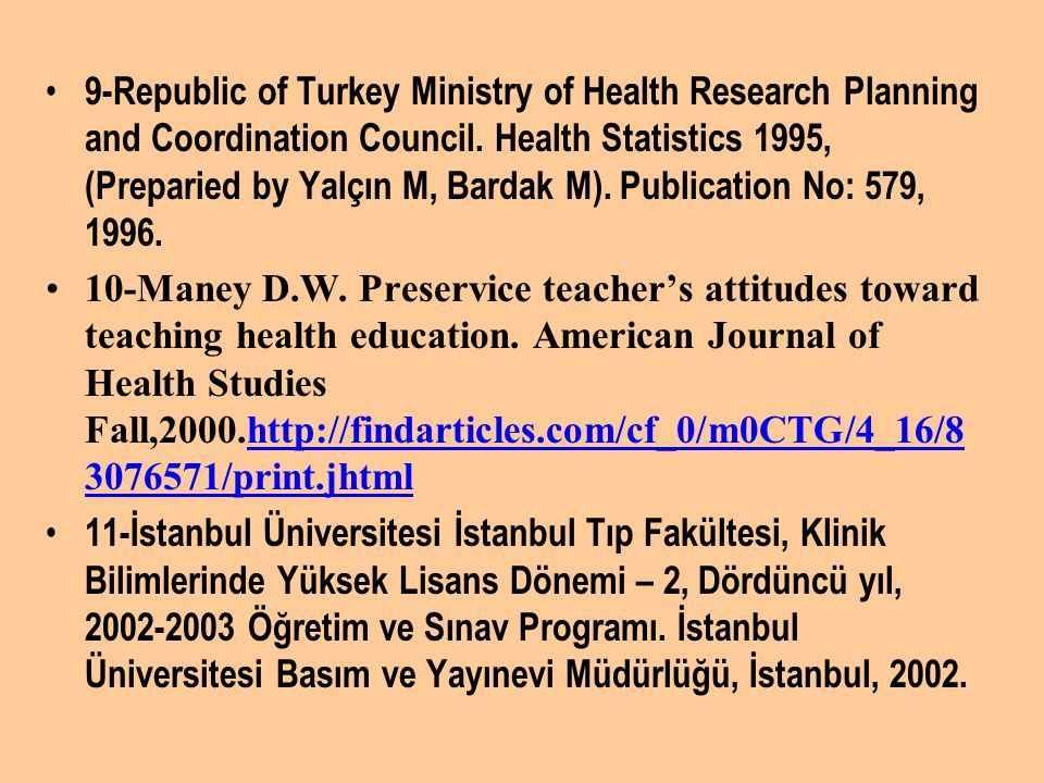 9-Republic of Turkey Ministry of Health Research Planning and Coordination Council.