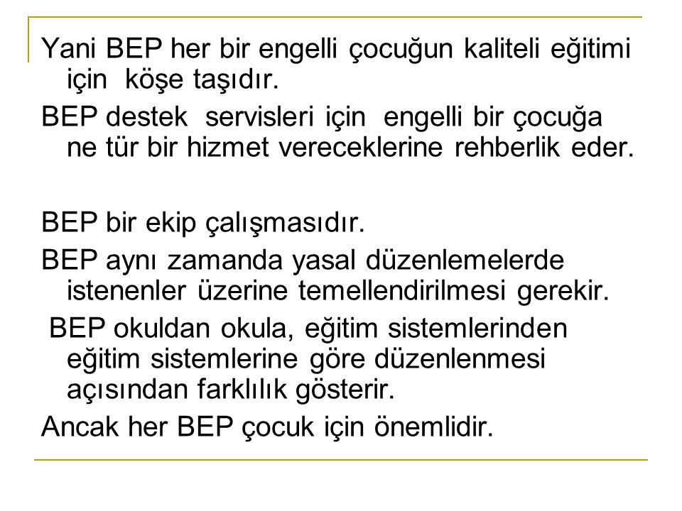 Okulun ve ülkenin istemleri konusunda esneklik BEP'te görülebilir.
