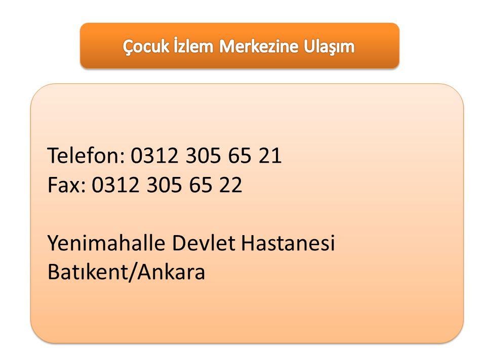 Telefon: 0312 305 65 21 Fax: 0312 305 65 22 Yenimahalle Devlet Hastanesi Batıkent/Ankara Telefon: 0312 305 65 21 Fax: 0312 305 65 22 Yenimahalle Devle