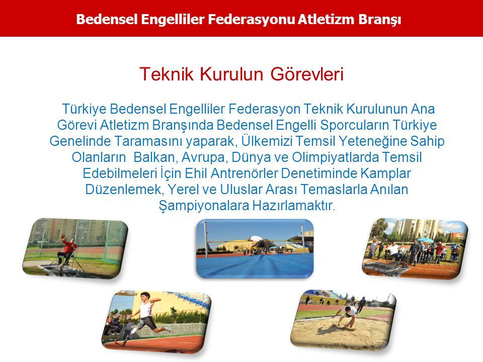 Bedensel Engelliler Federasyonu Atletizm Branşı Teknik Kurulun Görevleri Türkiye Bedensel Engelliler Federasyon Teknik Kurulunun Ana Görevi Atletizm B