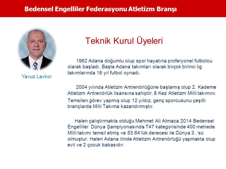 Bedensel Engelliler Federasyonu Atletizm Branşı Teknik Kurul Üyeleri 1962 Adana doğumlu olup spor hayatına proferyonel futbolcu olarak başladı. Başta