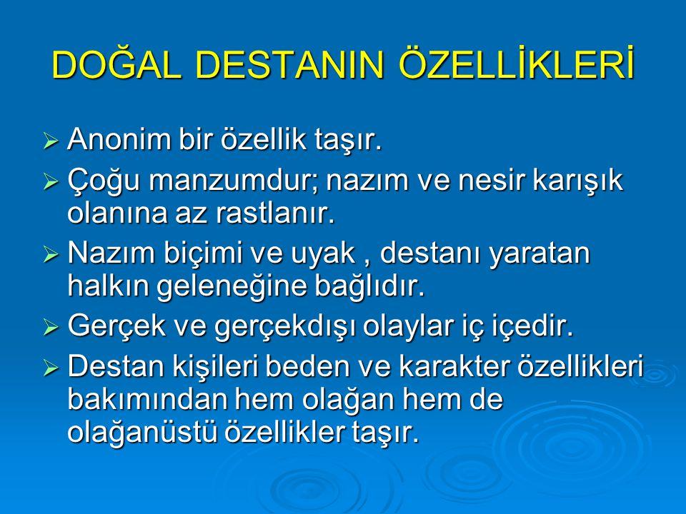 İSLAMİYET SONRASI TÜRK DESTANLARI SATUK BUĞRA HAN DESTANI : İlk Müslüman Türk devleti olan Karahanlı hükümdarı Satuk Buğra'nın Müslüman olmayanlarla mücadelesi anlatılır.