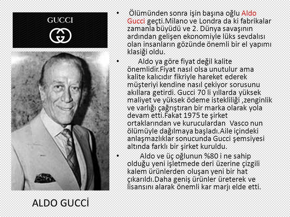 Ölümünden sonra işin başına oğlu Aldo Gucci geçti.Milano ve Londra da ki fabrikalar zamanla büyüdü ve 2. Dünya savaşının ardından gelişen ekonomiyle l
