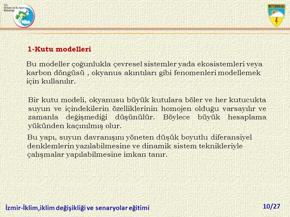 10/27 İzmir-İklim,iklim değişikliği ve senaryolar eğitimi 1-Kutu modelleri Bu modeller çoğunlukla çevresel sistemler yada ekosistemleri veya karbon dö