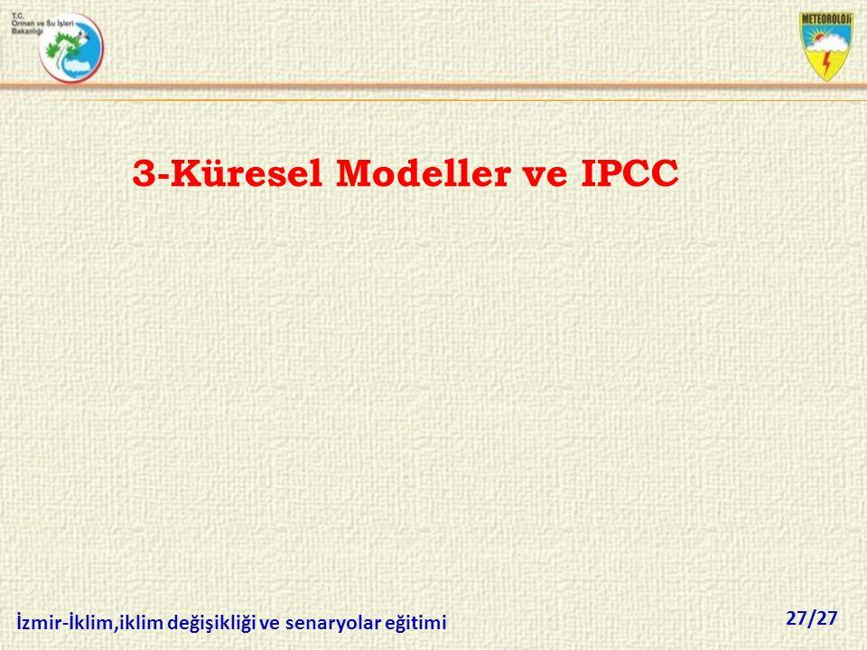 27/27 İzmir-İklim,iklim değişikliği ve senaryolar eğitimi 3-Küresel Modeller ve IPCC