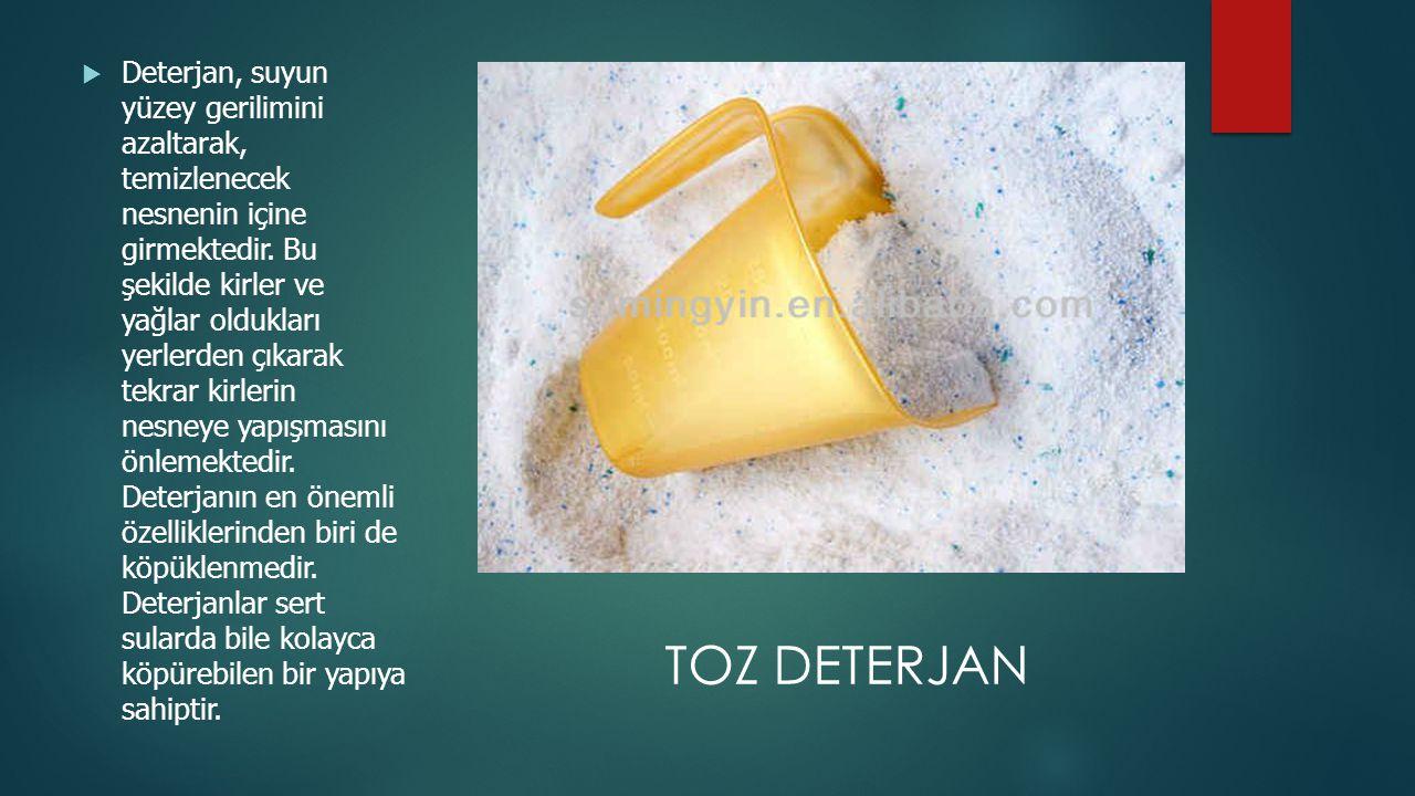  Deterjan, suyun yüzey gerilimini azaltarak, temizlenecek nesnenin içine girmektedir.
