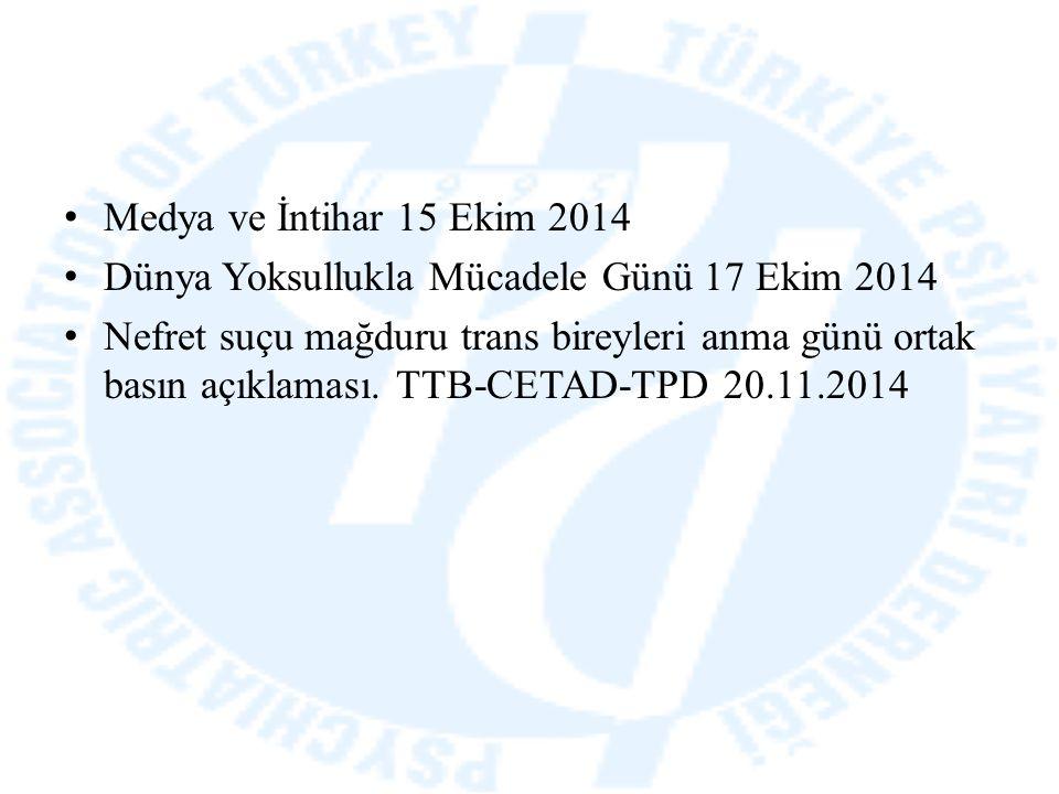 Medya ve İntihar 15 Ekim 2014 Dünya Yoksullukla Mücadele Günü 17 Ekim 2014 Nefret suçu mağduru trans bireyleri anma günü ortak basın açıklaması. TTB-C