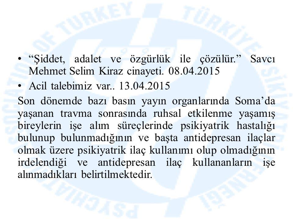 """""""Şiddet, adalet ve özgürlük ile çözülür."""" Savcı Mehmet Selim Kiraz cinayeti. 08.04.2015 Acil talebimiz var.. 13.04.2015 Son dönemde bazı basın yayın o"""