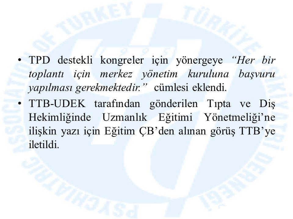 """TPD destekli kongreler için yönergeye """"Her bir toplantı için merkez yönetim kuruluna başvuru yapılması gerekmektedir."""" cümlesi eklendi. TTB-UDEK taraf"""