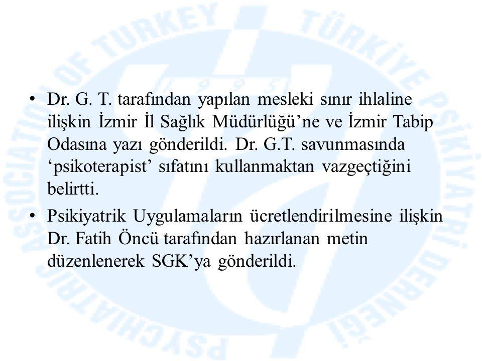 Dr. G. T. tarafından yapılan mesleki sınır ihlaline ilişkin İzmir İl Sağlık Müdürlüğü'ne ve İzmir Tabip Odasına yazı gönderildi. Dr. G.T. savunmasında