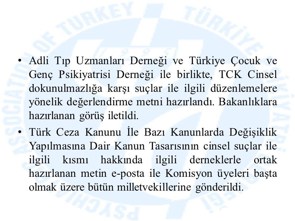 Adli Tıp Uzmanları Derneği ve Türkiye Çocuk ve Genç Psikiyatrisi Derneği ile birlikte, TCK Cinsel dokunulmazlığa karşı suçlar ile ilgili düzenlemelere