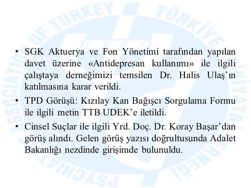 SGK Aktuerya ve Fon Yönetimi tarafından yapılan davet üzerine «Antidepresan kullanımı» ile ilgili çalıştaya derneğimizi temsilen Dr. Halis Ulaş'ın kat