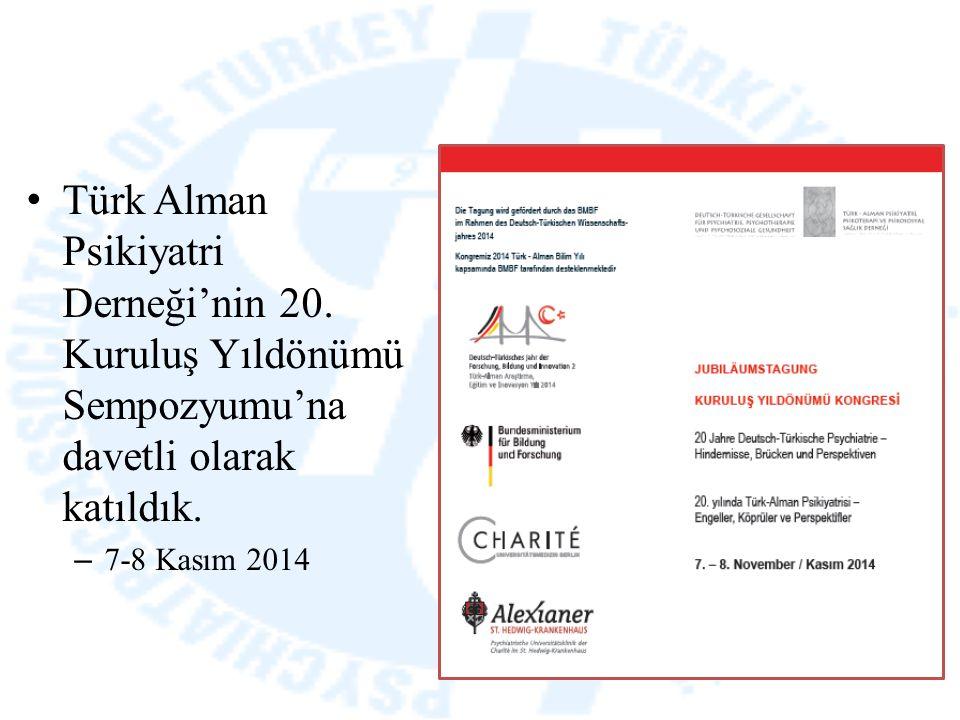 Türk Alman Psikiyatri Derneği'nin 20. Kuruluş Yıldönümü Sempozyumu'na davetli olarak katıldık. – 7-8 Kasım 2014