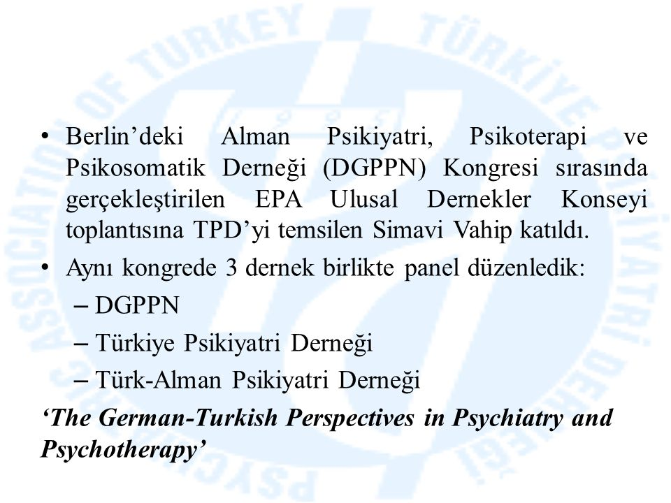 Berlin'deki Alman Psikiyatri, Psikoterapi ve Psikosomatik Derneği (DGPPN) Kongresi sırasında gerçekleştirilen EPA Ulusal Dernekler Konseyi toplantısın