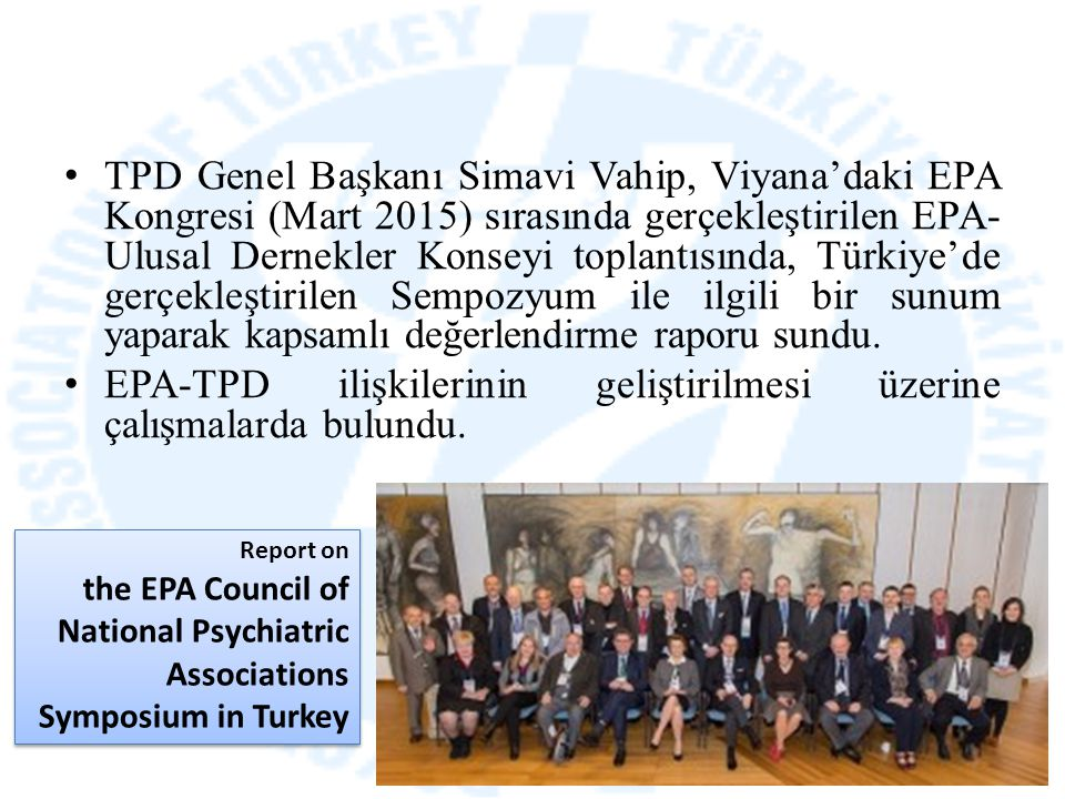 Report on the EPA Council of National Psychiatric Associations Symposium in Turkey Report on the EPA Council of National Psychiatric Associations Symp