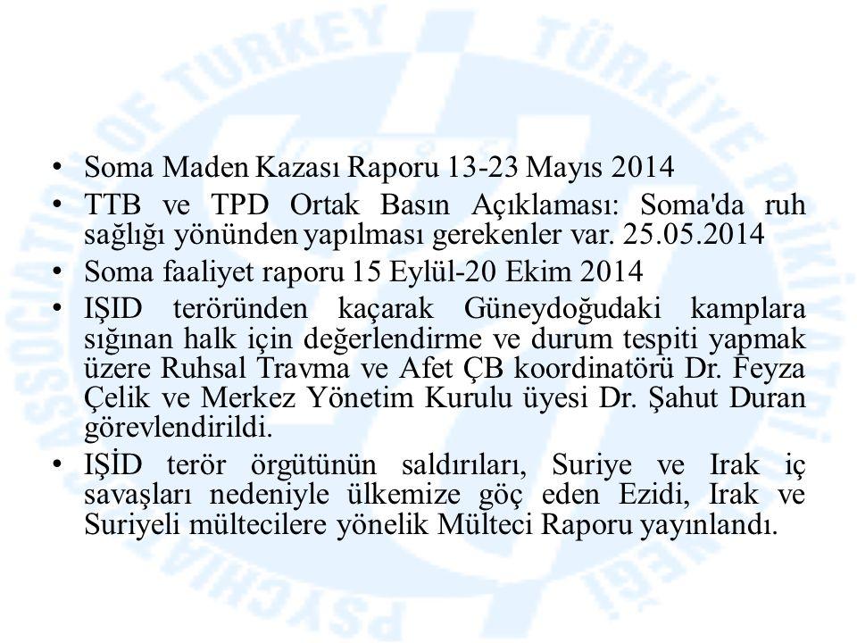 Soma Maden Kazası Raporu 13-23 Mayıs 2014 TTB ve TPD Ortak Basın Açıklaması: Soma'da ruh sağlığı yönünden yapılması gerekenler var. 25.05.2014 Soma fa