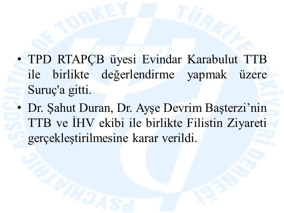 TPD RTAPÇB üyesi Evindar Karabulut TTB ile birlikte değerlendirme yapmak üzere Suruç'a gitti. Dr. Şahut Duran, Dr. Ayşe Devrim Başterzi'nin TTB ve İHV