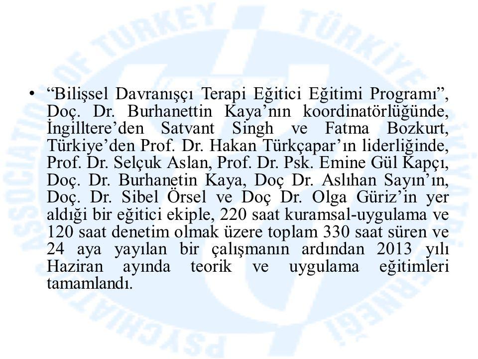 """""""Bilişsel Davranışçı Terapi Eğitici Eğitimi Programı"""", Doç. Dr. Burhanettin Kaya'nın koordinatörlüğünde, İngilltere'den Satvant Singh ve Fatma Bozkurt"""
