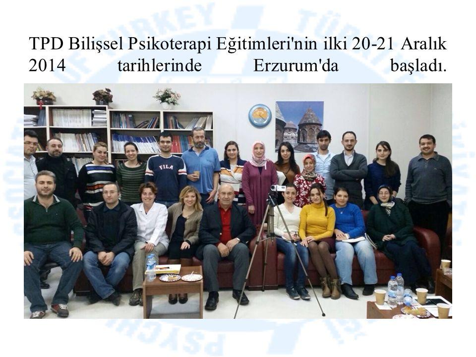 TPD Bilişsel Psikoterapi Eğitimleri'nin ilki 20-21 Aralık 2014 tarihlerinde Erzurum'da başladı.