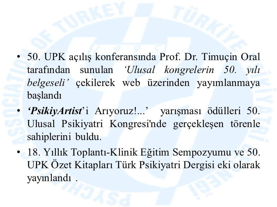 50. UPK açılış konferansında Prof. Dr. Timuçin Oral tarafından sunulan 'Ulusal kongrelerin 50. yılı belgeseli' çekilerek web üzerinden yayımlanmaya ba