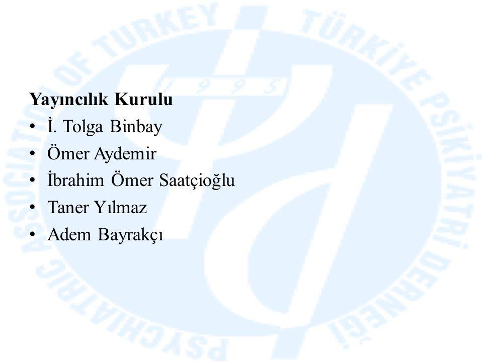 Yayıncılık Kurulu İ. Tolga Binbay Ömer Aydemir İbrahim Ömer Saatçioğlu Taner Yılmaz Adem Bayrakçı