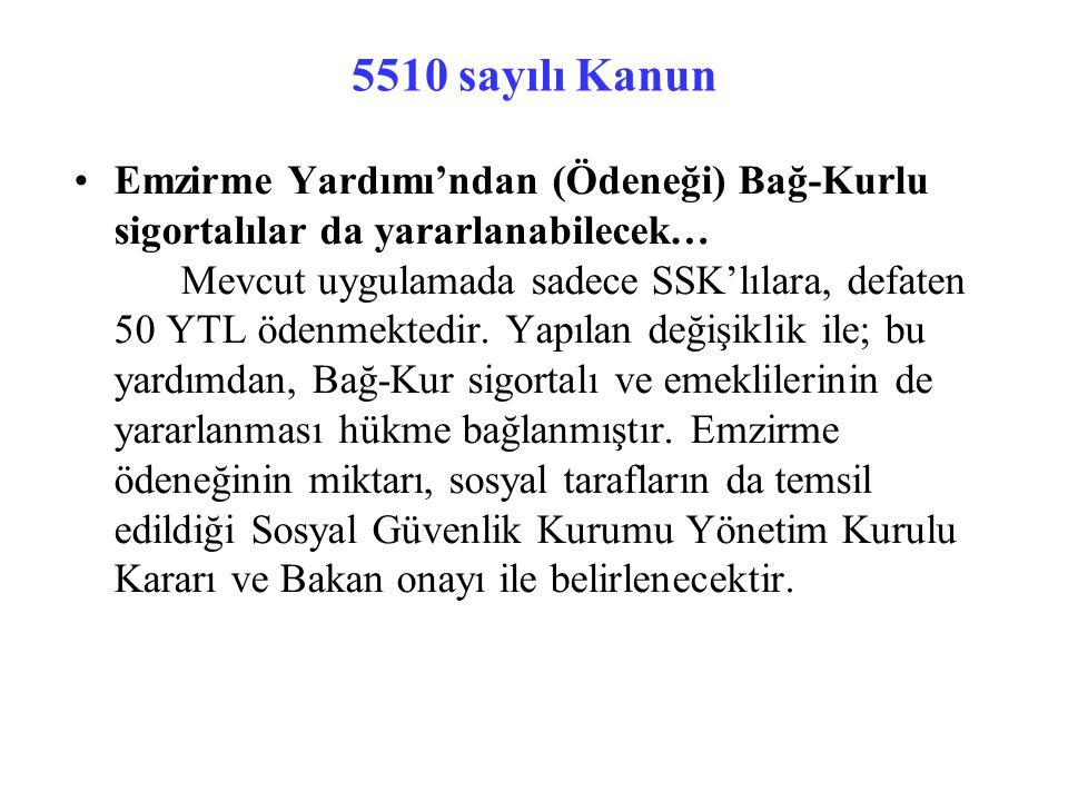 5510 sayılı Kanun Emzirme Yardımı'ndan (Ödeneği) Bağ-Kurlu sigortalılar da yararlanabilecek… Mevcut uygulamada sadece SSK'lılara, defaten 50 YTL ödenmektedir.
