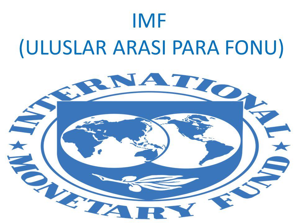 İ Ç İ NDEK İ LER  IMF'ye genel bakış  IMF'nin İ ŞLEVLER İ  IMF'nin ÖNEML İ FAAL İ YETLER İ  IMF'nin BAŞLANGIÇTAK İ HEDEFLER İ  IMF'nin GÖREVLER İ  IMF'nin MAL İ KAYNAKLARI ve ÜYE ÜLKELER  IMF'nin YÖNET İ M YAPISI  İ ST İ KRAR PAKETLER İ ve YAPISAL UYUM PROGRAMLARI  IMF ve DÜNYA BANKASI  IMF – TÜRK İ YE İ L İ ŞK İ LER İ