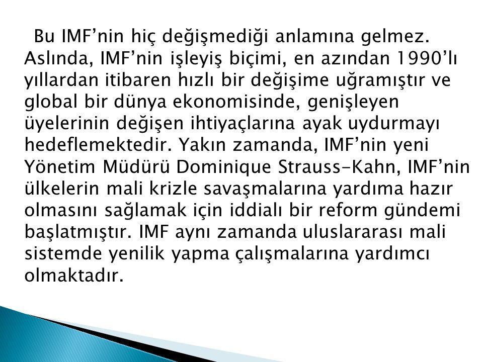 Bu IMF'nin hiç değişmediği anlamına gelmez.