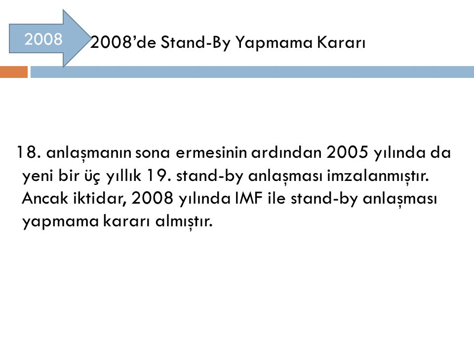 2008'de Stand-By Yapmama Kararı 18.
