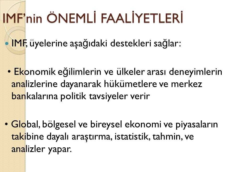 IMF'ye Olan Borç Bitti Türkiye 14 Mayıs 2013 tarihinde IMF ye olan borcun son taksitini ödemiştir ve IMF'yle borç ilişkilerini sona erdirmiştir.