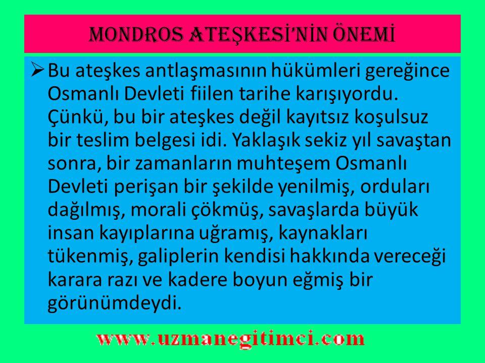 MONDROS ATE Ş KES' İ N İ N MADDELER İ 22- Osmanlı harp esirleri, İtilaf Devletleri'nin nezdinde kalacaktır. 23- Osmanlı Hükümeti, merkezi devletlerle