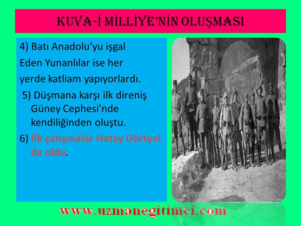 KUVA- İ M İ LL İ YE'N İ N OLU Ş MASI 1)I.Dünya Savaşı'ndaTürk ordusu Ağır kayıplar uğramıştı. Mondros'tan sonra ise ordu terhis edilmişti. 2) Anadolu
