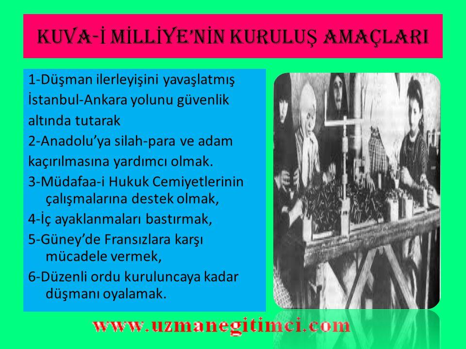KUVA- İ M İ LL İ YE 7)Maraş ve Antep halkı,Fransızlara karşı mücadeleye giriştiler. 8)İkinci direniş ise Yunan işgalinden sonra Batı Anadolu'da oldu.