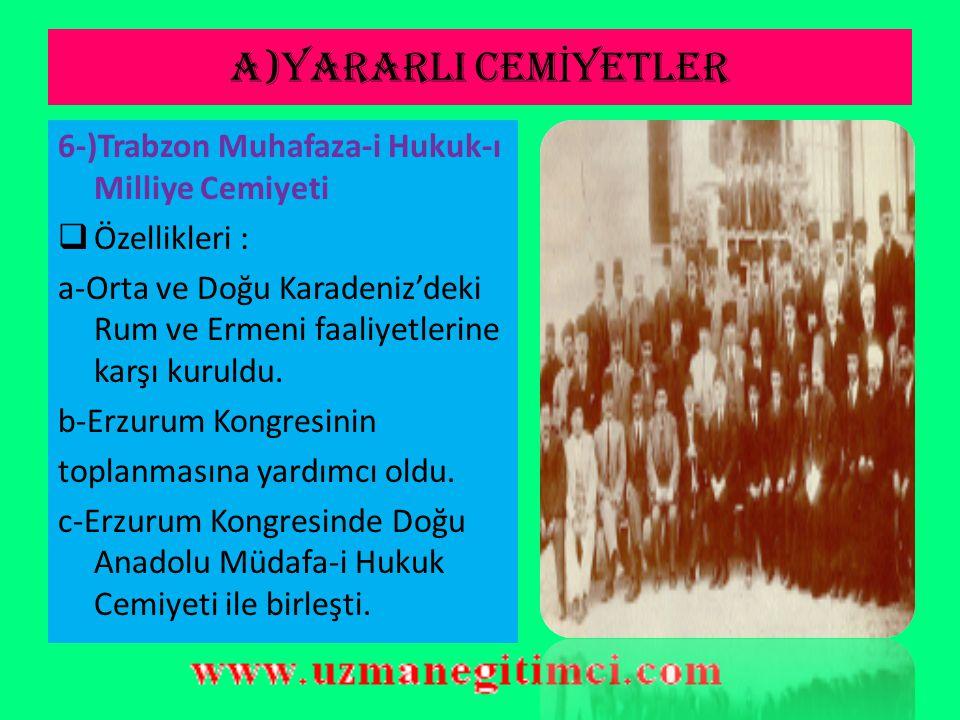 A)YARARLI CEM İ YETLER 5-)Redd-i İlhak Cemiyeti  İzmir'in işgali üzerine kurulmuştur.  I. ve II. Balıkesir Kongresi ile Alaşehir Kongresi'ni düzenle
