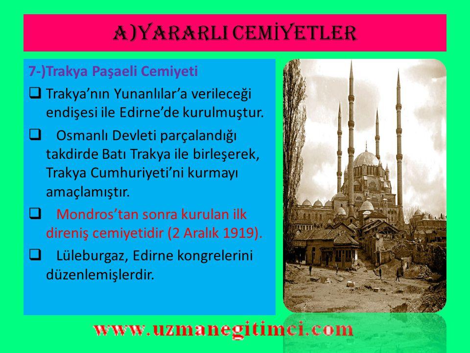A)YARARLI CEM İ YETLER 6-)Trabzon Muhafaza-i Hukuk-ı Milliye Cemiyeti  Özellikleri : a-Orta ve Doğu Karadeniz'deki Rum ve Ermeni faaliyetlerine karşı