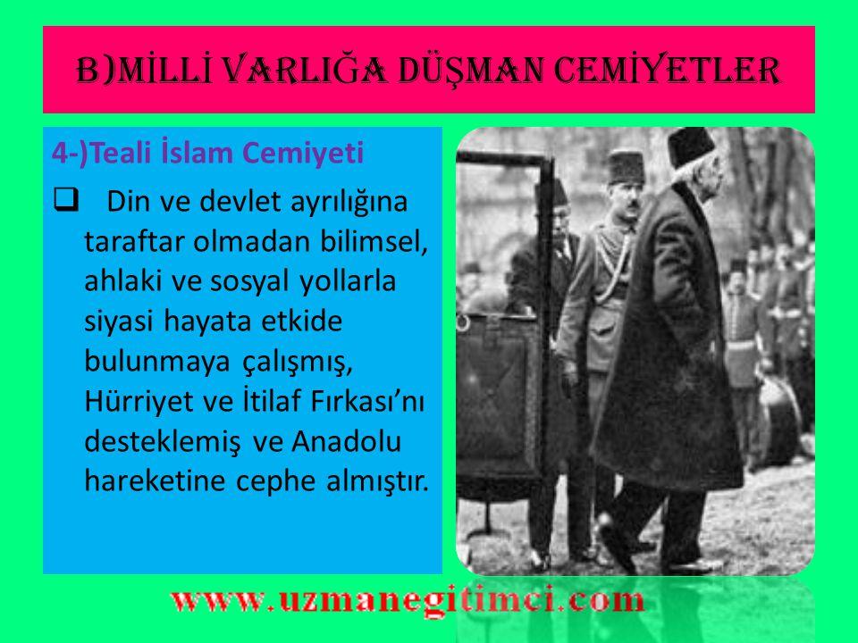 B)M İ LL İ VARLI Ğ A DÜ Ş MAN CEM İ YETLER 3-)Sulh ve Selameti Osmaniye Cemiyeti(Fırkası)  Aralık 1918'de kurulan dernek, 14 Ocak 1919'da siyasi part