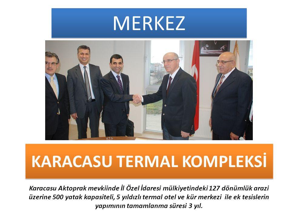KARACASU TERMAL KOMPLEKSİ Karacasu Aktoprak mevkiinde İl Özel İdaresi mülkiyetindeki 127 dönümlük arazi üzerine 500 yatak kapasiteli, 5 yıldızlı termal otel ve kür merkezi ile ek tesislerin yapımının tamamlanma süresi 3 yıl.