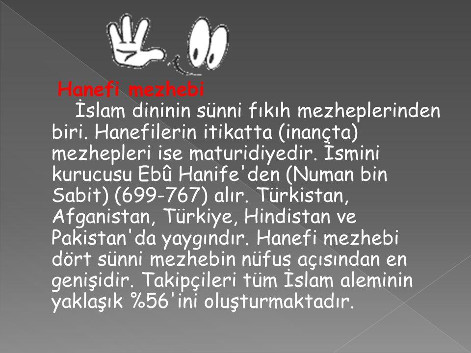 Hanefi mezhebi İslam dininin sünni fıkıh mezheplerinden biri. Hanefilerin itikatta (inançta) mezhepleri ise maturidiyedir. İsmini kurucusu Ebû Hanife'