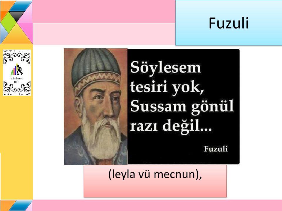 Fuzuli (leyla vü mecnun),