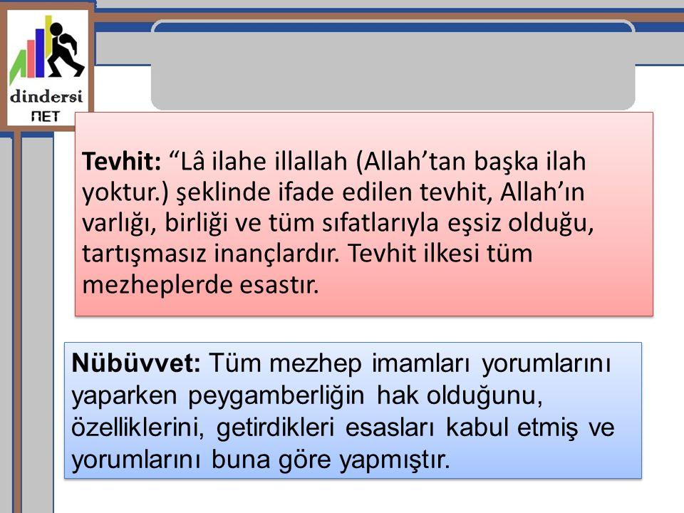 """Tevhit: """"Lâ ilahe illallah (Allah'tan başka ilah yoktur.) şeklinde ifade edilen tevhit, Allah'ın varlığı, birliği ve tüm sıfatlarıyla eşsiz olduğu, ta"""